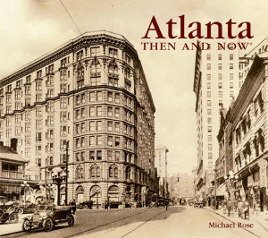 Then and Now: Atlanta